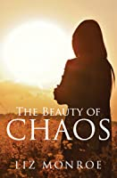 The Beauty Of Chaos