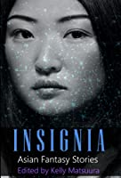 Insignia: Asian Fantasy Stories