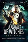 A Game of Witches  (The Order of Shadows #3)