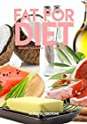 Fat For Diet Reasons To Consume Fats To Lose Weight