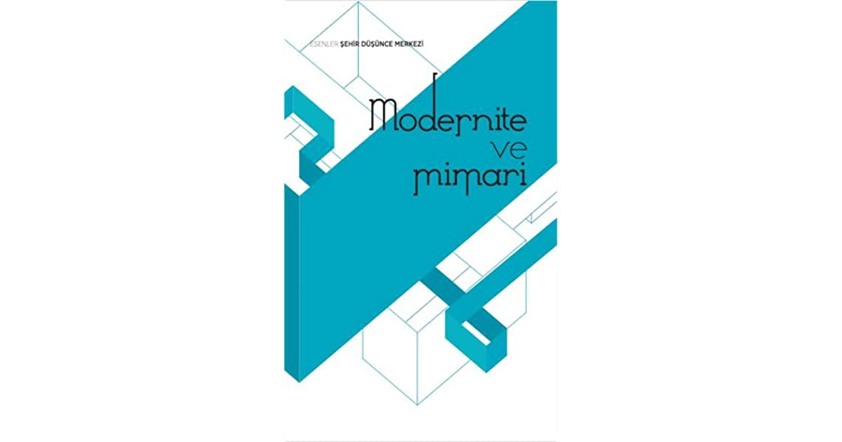 Modernite Ve Mimari By Ebru Erdonmez