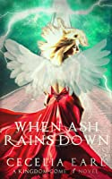 When Ash Rains Down (Kingdom Come, #1)