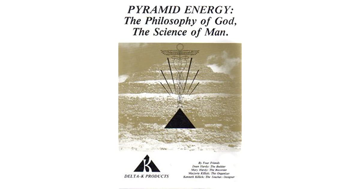 Pyramid Energy: The Philosophy of God, the Science of Man by Dean Hardy