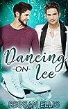 Dancing on Ice by Reegan Ellis