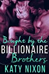 Bought by the Billionaire Brothers (The Billionaire Brothers #1)