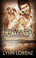 Edward Unconditionally (Common Powers Book 3)