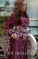 Never Forget (Beacons of Hope, #5)
