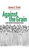 Book cover for Against the Grain: A Deep History of the Earliest States