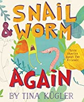 Snail and Worm Again (Snail & Worm, #2)