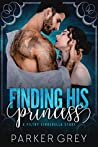 Finding His Princess: A Cinderella Story (Filthy Fairy Tales, #1)