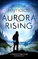 Aurora Rising (Prefect Dreyfus Emergency, #1)