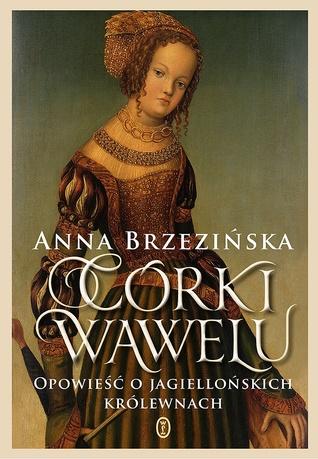Córki Wawelu by Anna Brzezińska