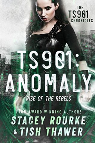 TS901: Anomaly: Rise of the Rebels (TS901 Chronicles, #1)
