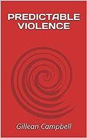 Predictable Violence