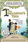 Book cover for The Inquisitor's Tale: Or, The Three Magical Children and Their Holy Dog