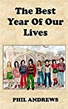 The Best Year Of Our Lives: Growing up in the 1970s, a group of young people ride the age and reach for the stars