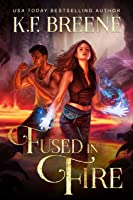 Book 3: FUSED IN FIRE