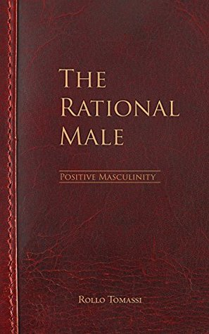 The Rational Male - Positive Masculinity by Rollo Tomassi