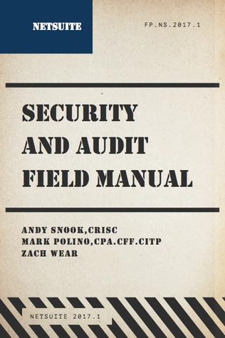 NetSuite Security & Audit Field Manual - 2017.1