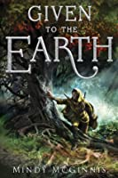 Given To the Earth (Given Duet, #2)