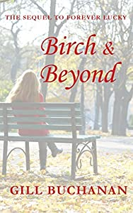 Birch & Beyond: The Sequel to Forever Lucky (Highgate Happenings Book 2)
