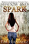 Shadow and Spark (Whitewood Journals #2)