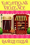 Vacations and Violence (Margot Durand, #5)