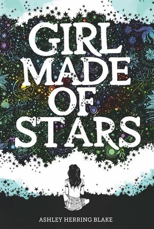 Book cover:Girl Made of Stars by Ashley Herring Blake