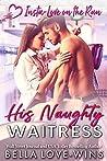 His Naughty Waitress (Insta-Love on the Run #4)