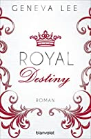 Royal Destiny: Roman (Die Royals-Saga 7)