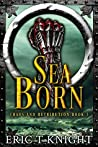 Sea Born (Chaos and Retribution #3)