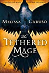 Book cover for The Tethered Mage (Swords and Fire, #1)