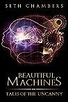 Beautiful Machines by Seth Chambers