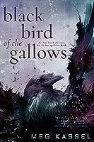 Black Bird of the Gallows (Black Birds of the Gallows, #1)