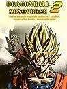 Guía No Oficial De Dragonball Xenoverse 2: Consejos, Descargables, Deseos Y Descarga Del Juego