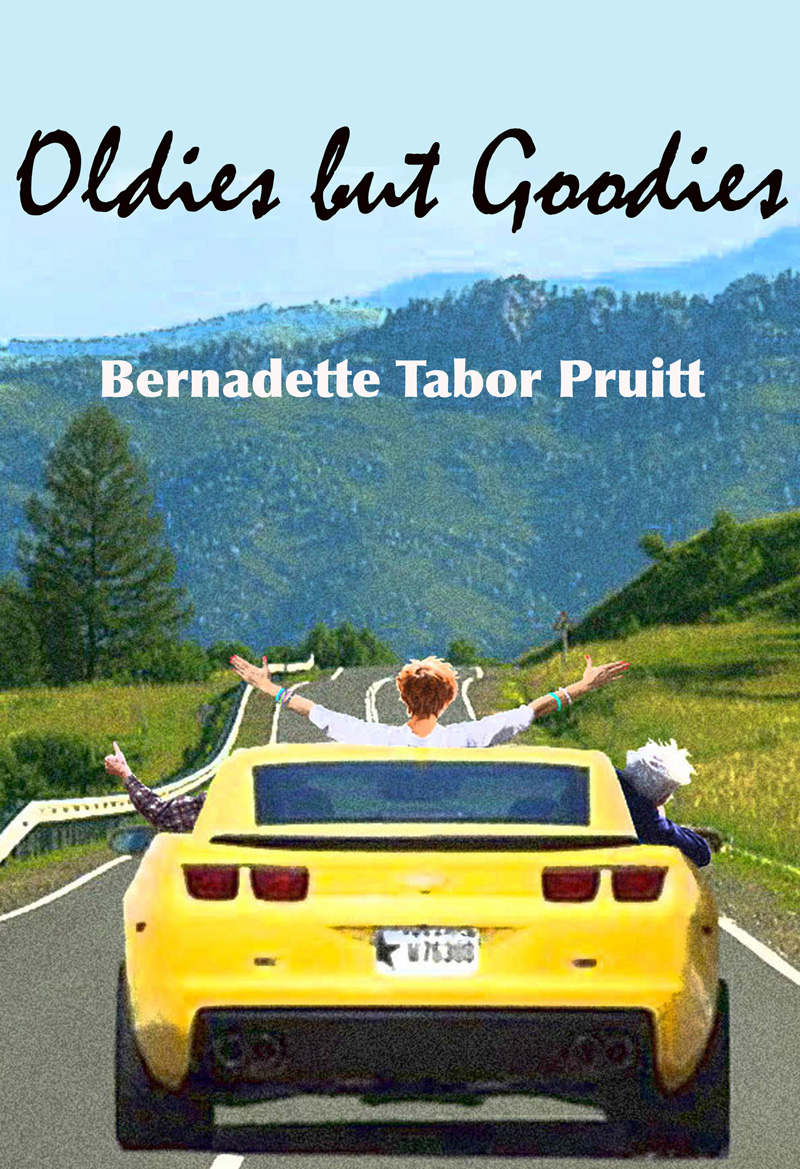 Oldies but Goodies  by  Bernadette Tabor Pruitt