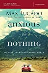 Anxious for Nothing: Finding Calm in a Chaotic World: Study Guide