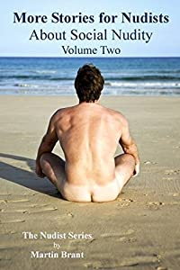 More Stories for Nudists about Social Nudity: Volume Two