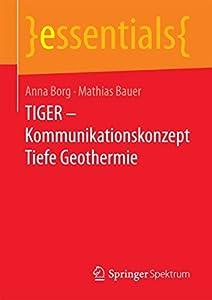 TIGER - Kommunikationskonzept Tiefe Geothermie