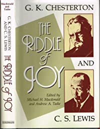 G.K. Chesterton and C.S. Lewis: The Riddle of Joy