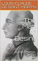 The Man of Desire (Translated): Classic Spiritual Works (The Way of the Heart)