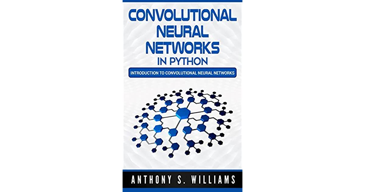 Convolutional Neural Networks in Python: Introduction to
