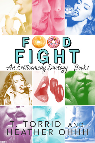 Food Fight by T. Torrid