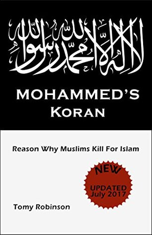 Mohammed's Koran: Why Muslims Kill For Islam by Peter Mcloughlin