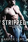 STRIPPED (The Slate Brothers, Book Three)