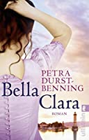 Bella Clara (Die Jahrhundertwind-Trilogie 3)