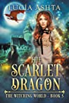 The Scarlet Dragon (The Witching World, #5)