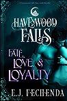Fate, Love & Loyalty: (A Havenwood Falls Novella)