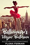 Billionaire's Virgin Ballerina (A Man Who Knows What He Wants, #27)