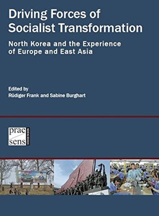 Driving Forces of Socialist Transformation: North Korea and the Experience of Europe and East Asia